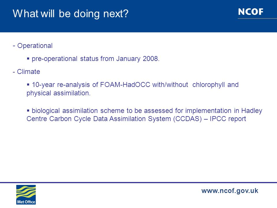 www.ncof.gov.uk What will be doing next. - Operational pre-operational status from January 2008.