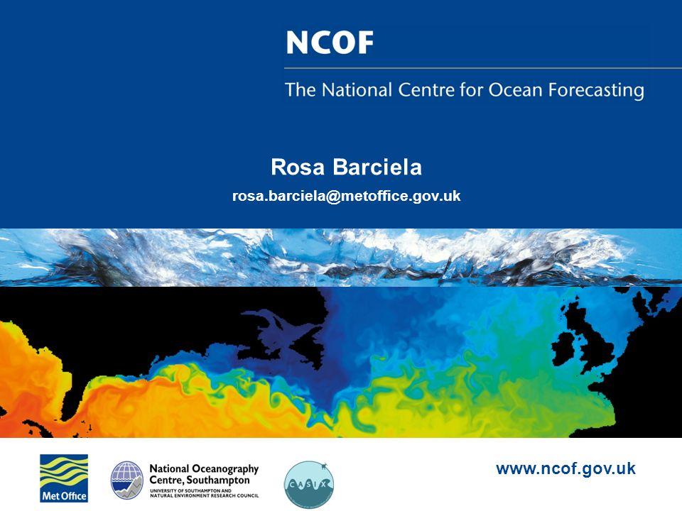 www.ncof.gov.uk Rosa Barciela rosa.barciela@metoffice.gov.uk