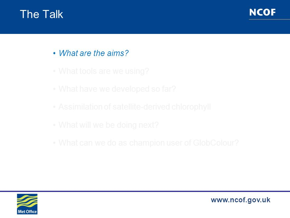 www.ncof.gov.uk The Talk What are the aims.What tools are we using.