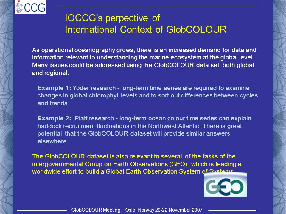GlobCOLOUR Meeting – Oslo, Norway 20-22 November 2007 Remotely-sensed data are useful for construction of time series, but requires care in quality control.