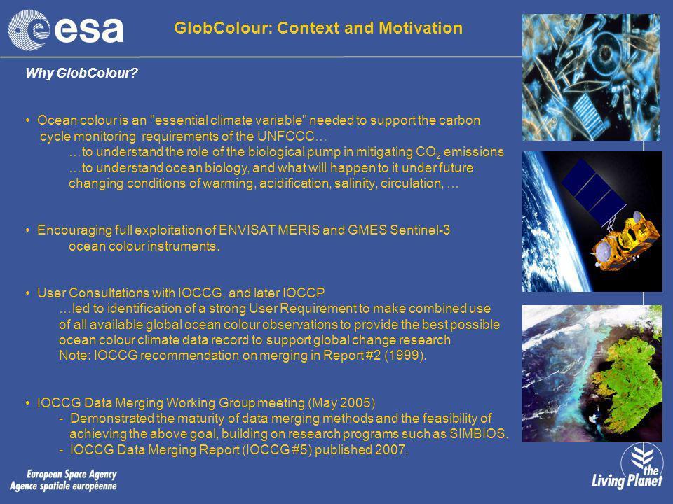 GlobColour: Context and Motivation Why GlobColour? Ocean colour is an