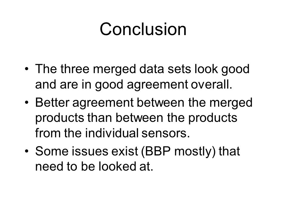 Conclusion The three merged data sets look good and are in good agreement overall.