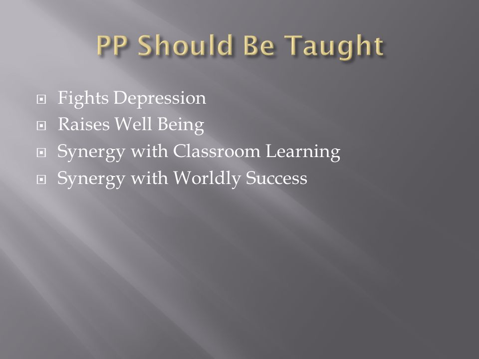 Fights Depression Raises Well Being Synergy with Classroom Learning Synergy with Worldly Success
