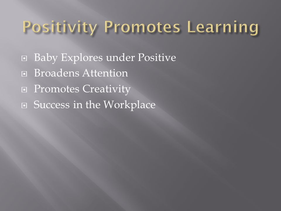 Baby Explores under Positive Broadens Attention Promotes Creativity Success in the Workplace