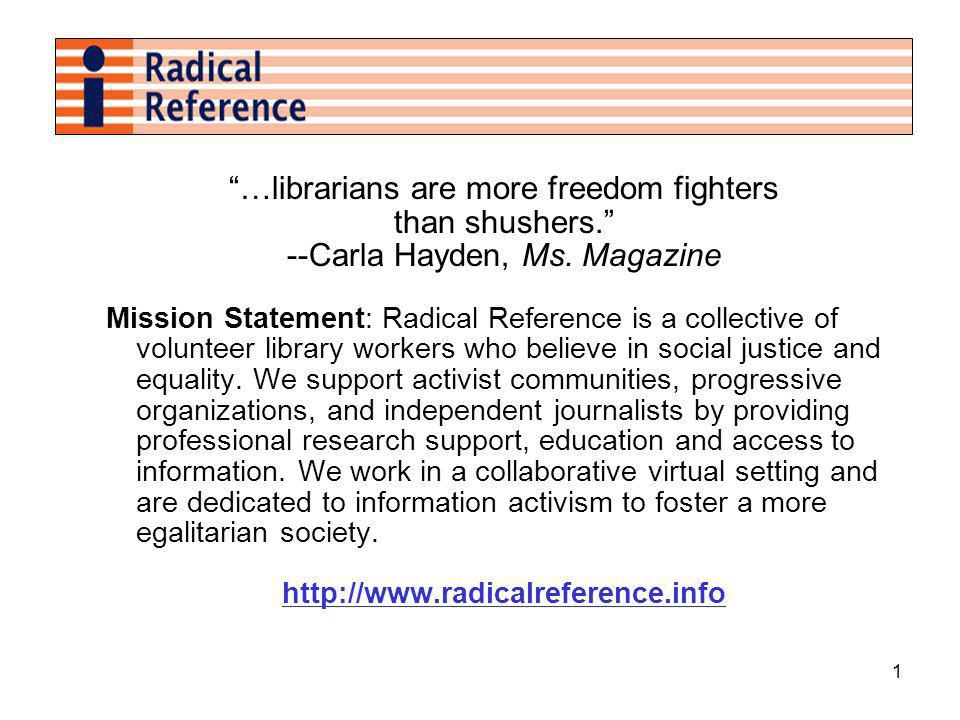 1 …librarians are more freedom fighters than shushers.