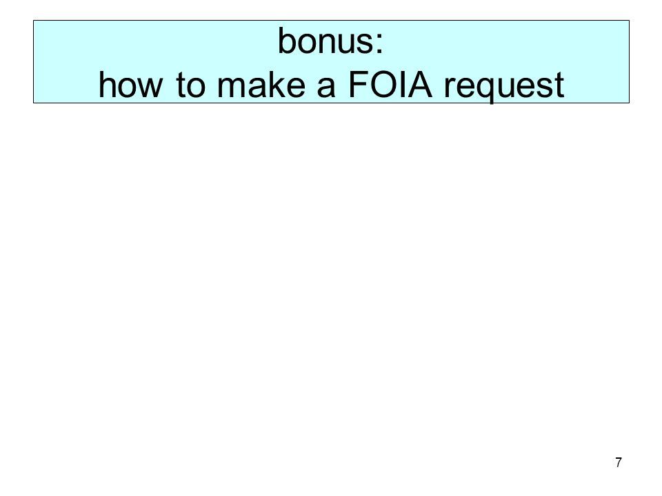 7 bonus: how to make a FOIA request
