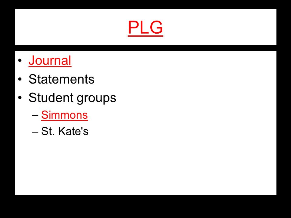 PLG Journal Statements Student groups –SimmonsSimmons –St. Kate's