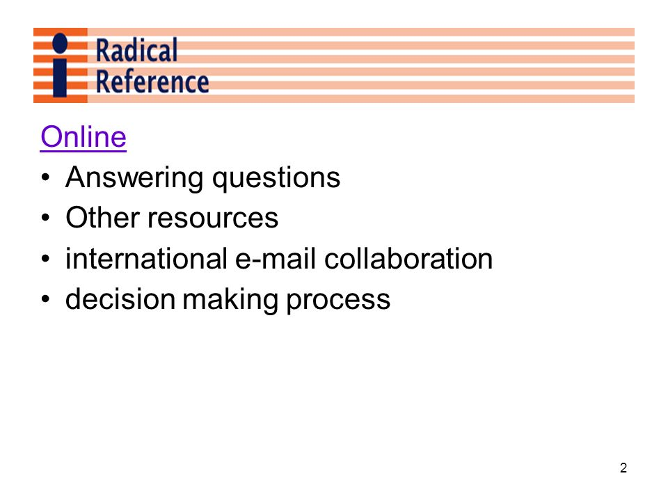 2 Online Answering questions Other resources international e-mail collaboration decision making process