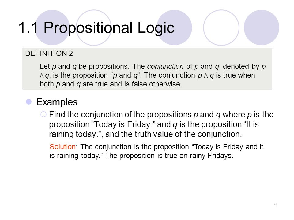 1.1 Propositional Logic Note: inclusive or : The disjunction is true when at least one of the two propositions is true.