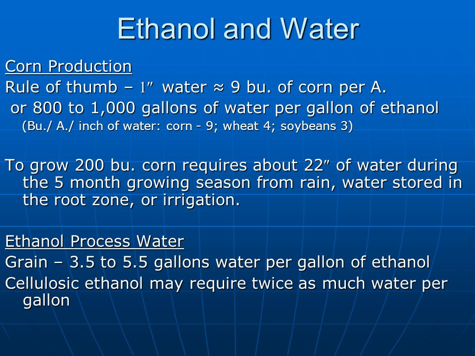 Ethanol and Water Corn Production Rule of thumb – water 9 bu.
