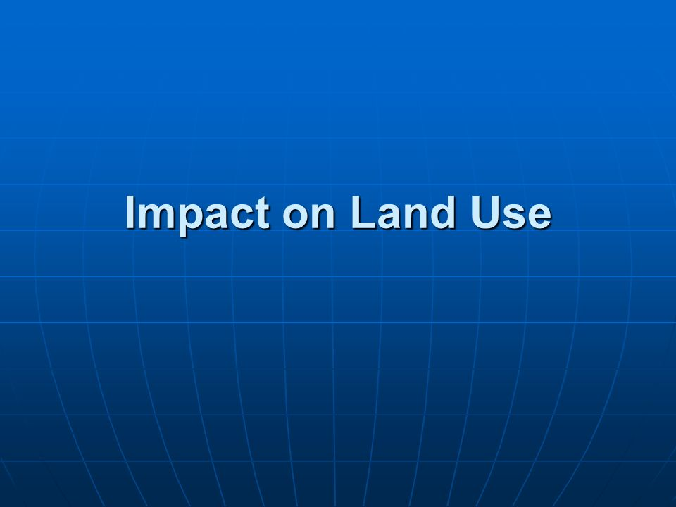 Impact on Land Use