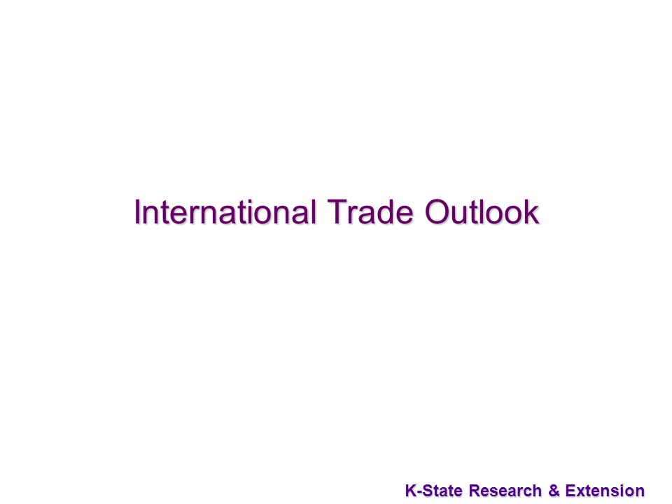 21 K-State Research & Extension International Trade Outlook