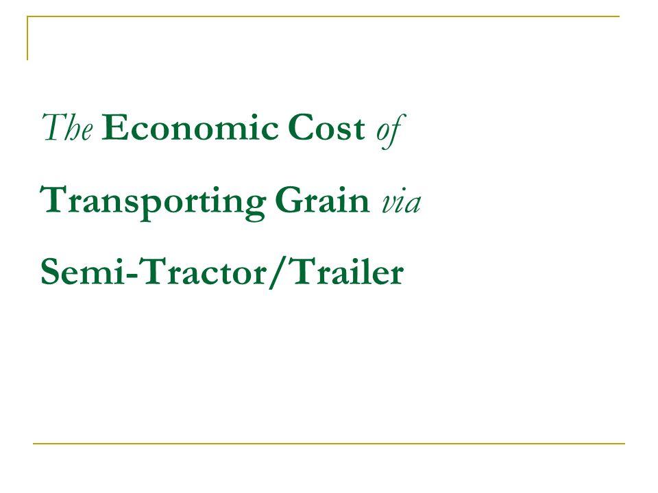 The Economic Cost of Transporting Grain via Semi-Tractor/Trailer
