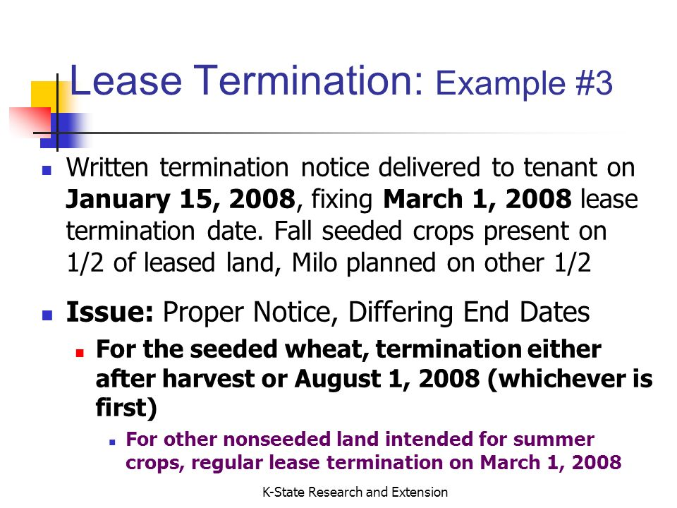 K-State Research and Extension Lease Termination: Example #3 Written termination notice delivered to tenant on January 15, 2008, fixing March 1, 2008 lease termination date.