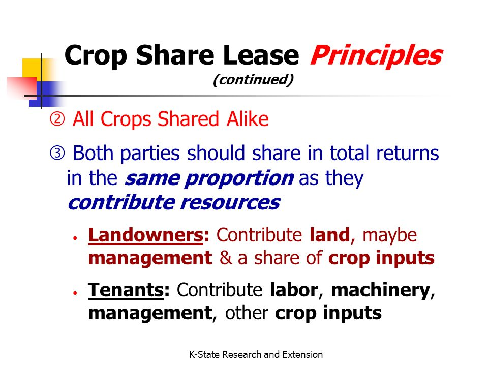 K-State Research and Extension Valuing Tenant Management A bargaining proposition Depends on a) Who manages the farm b) The value of good farmland management Potential valuation guides 1.5% to 2.5% of capital managed 7% to 10% of gross receipts Emphasis on the long term