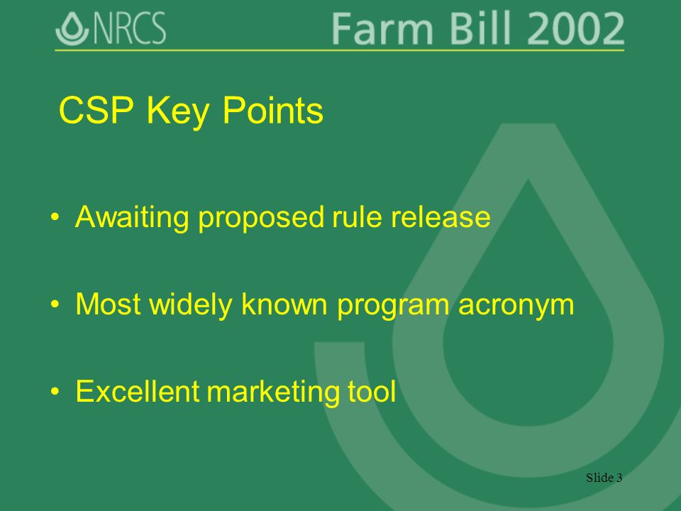 Slide 3 CSP Key Points Awaiting proposed rule release Most widely known program acronym Excellent marketing tool