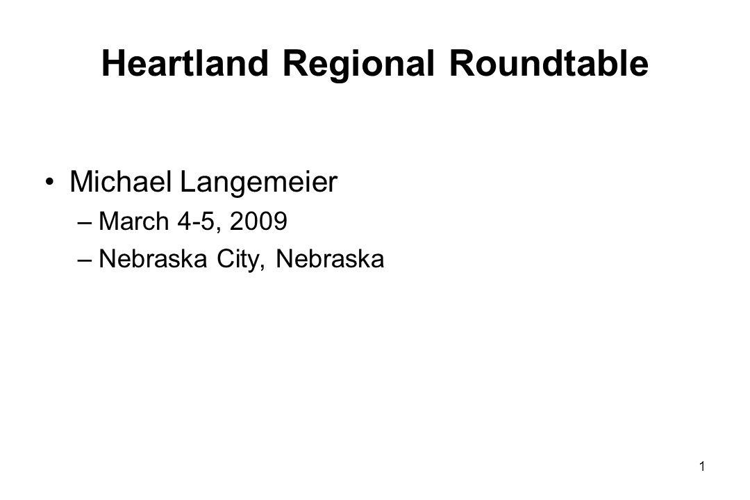Heartland Regional Roundtable Michael Langemeier –March 4-5, 2009 –Nebraska City, Nebraska 1