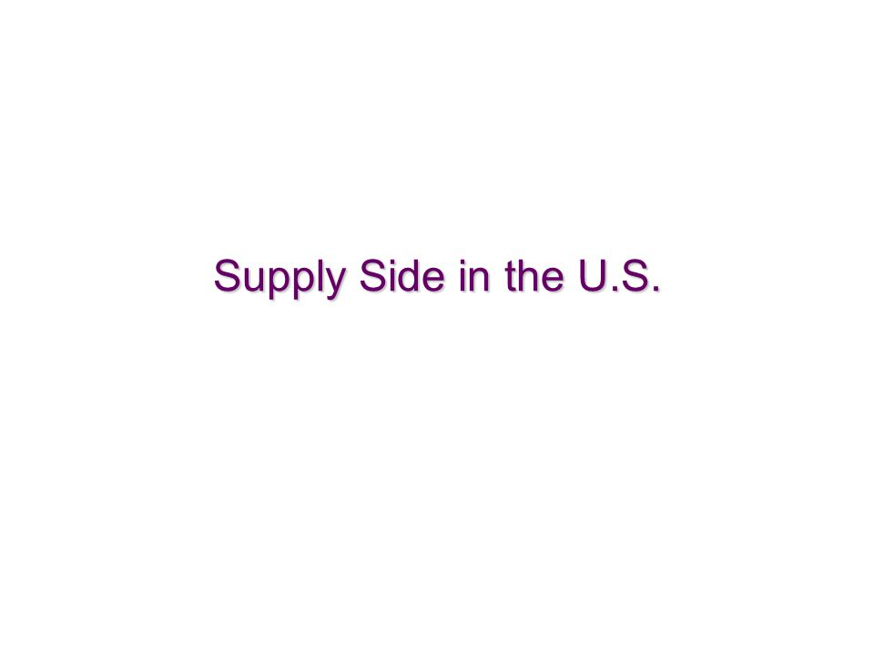 12 Supply Side in the U.S.