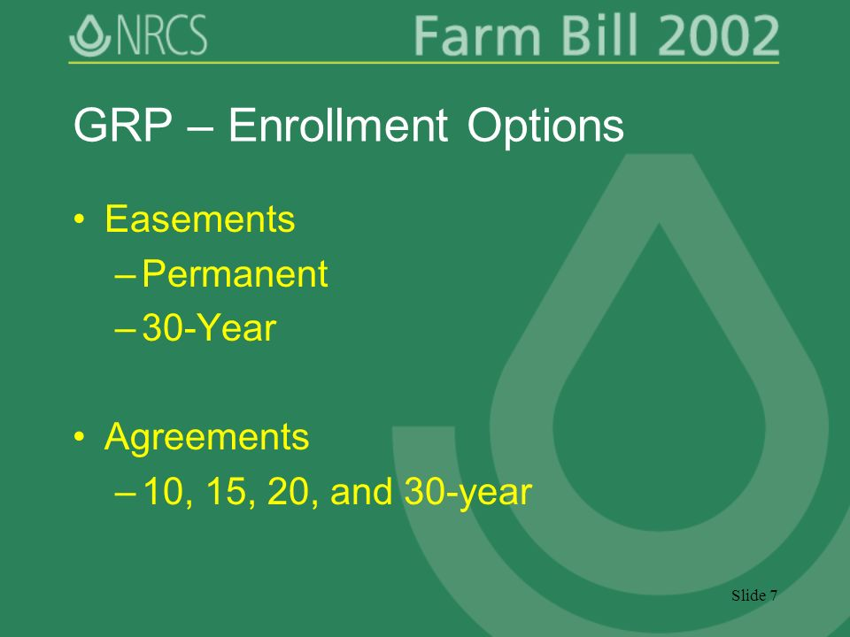Slide 7 GRP – Enrollment Options Easements –Permanent –30-Year Agreements –10, 15, 20, and 30-year