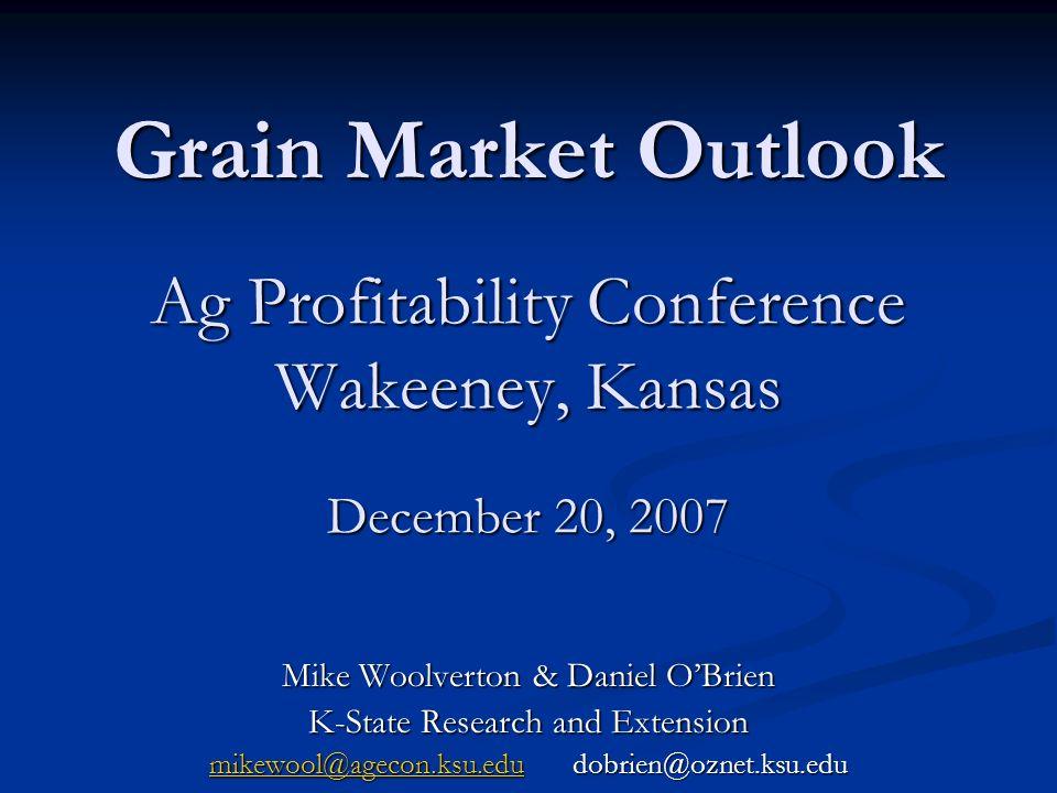 Historic vs Current Grain Prices, Dollars per Bushel 2000-07 Average 12/17/07 Wheat $3.36 $9.56 Corn $2.27 $4.24 Grain Sorghum $2.20 $4.19 Soybeans $5.64 $10.93 1 Average price per bushel, 2000-2007.