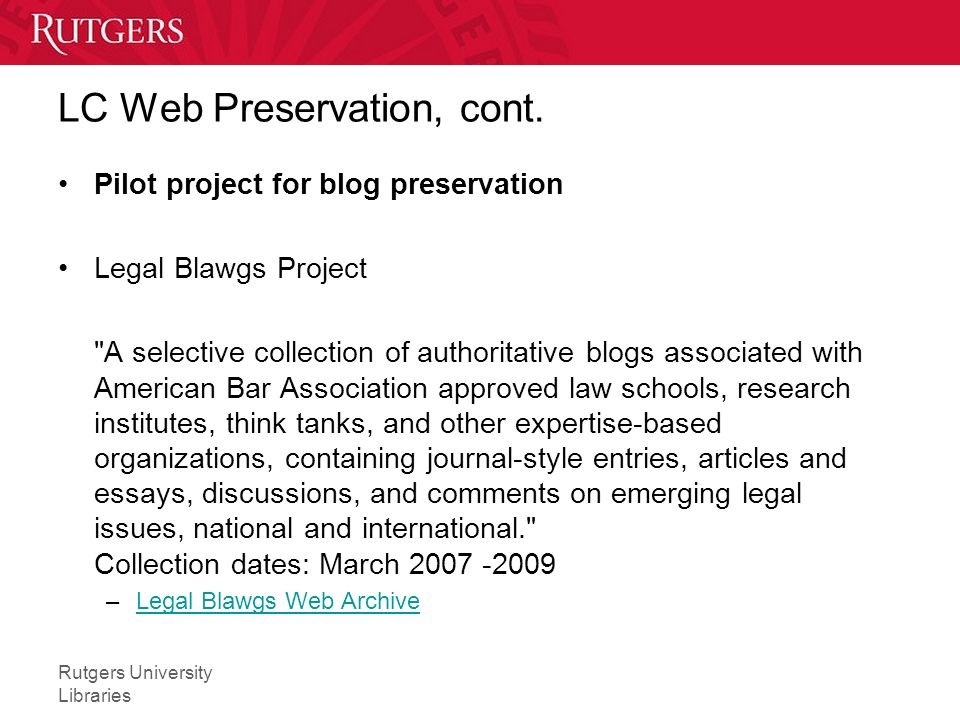 Rutgers University Libraries LC Web Preservation, cont.