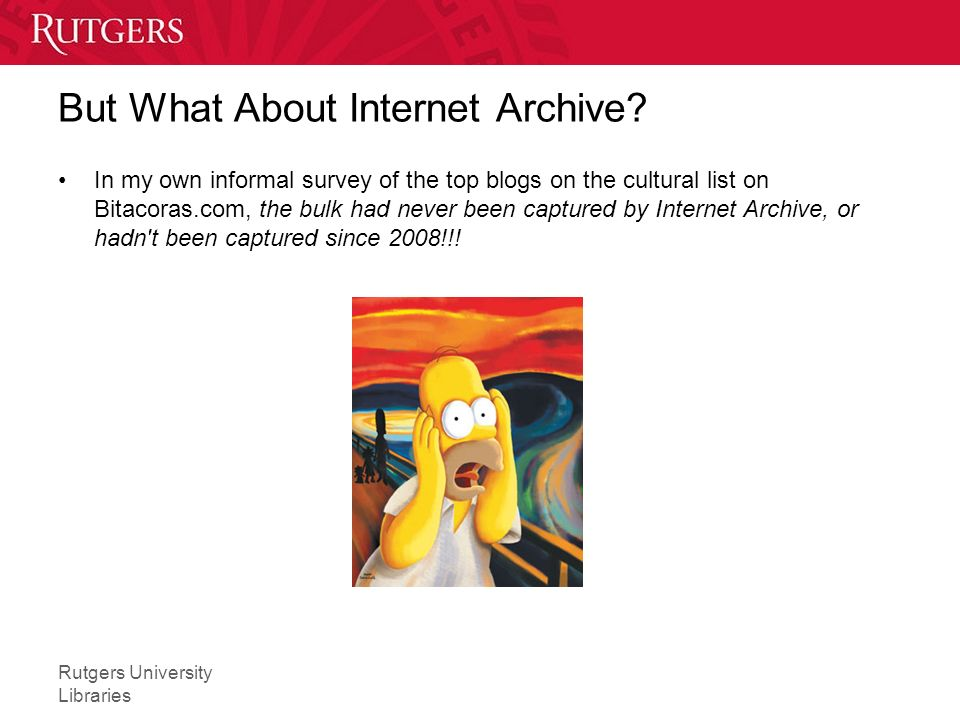 Rutgers University Libraries But What About Internet Archive.