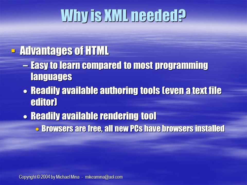 Copyright © 2004 by Michael Mina - Why is XML needed.