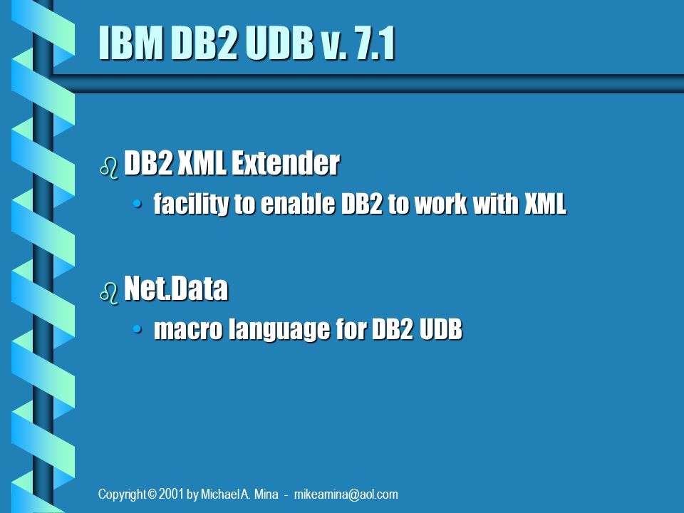 Copyright © 2001 by Michael A. Mina - mikeamina@aol.com IBM DB2 UDB v.