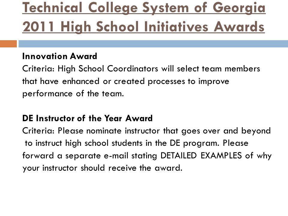 Technical College System of Georgia 2011 High School Initiatives Awards Innovation Award Criteria: High School Coordinators will select team members t