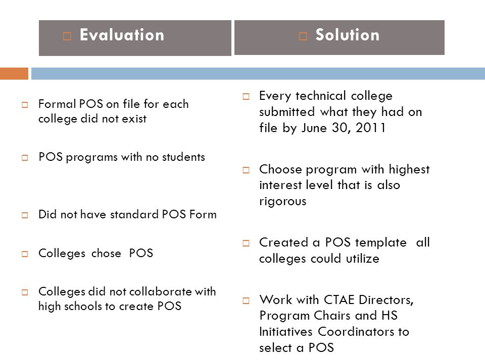 Program of Study Process The Program of Study Process 6 Establishes agreement between high school and technical college Encourages students to select and complete a career pathway Assist in seamless transition to technical college Grants college credit upon completion of courses