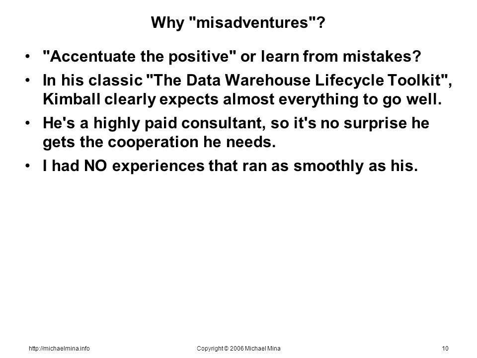 http://michaelmina.infoCopyright © 2006 Michael Mina10 Why misadventures .