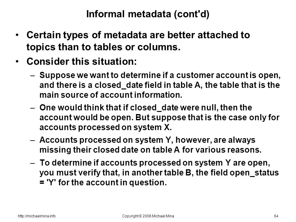 http://michaelmina.infoCopyright © 2006 Michael Mina64 Informal metadata (cont'd) Certain types of metadata are better attached to topics than to tabl