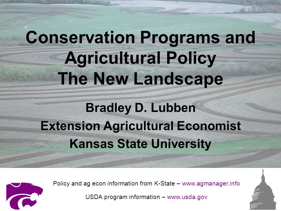 Conservation Programs and Agricultural Policy The New Landscape Bradley D.