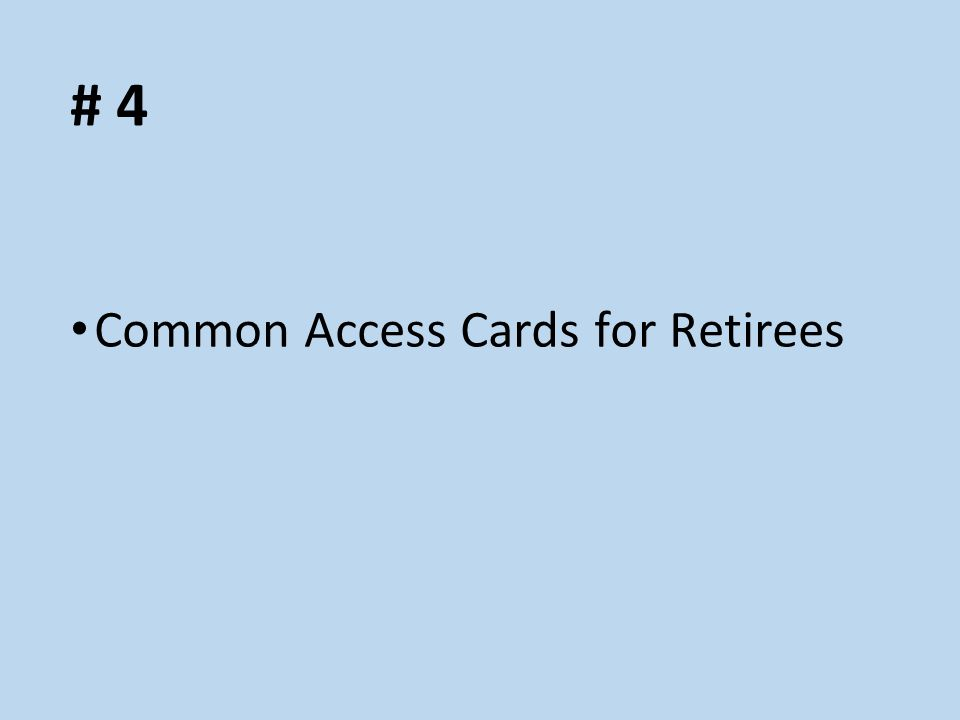 # 4 Common Access Cards for Retirees