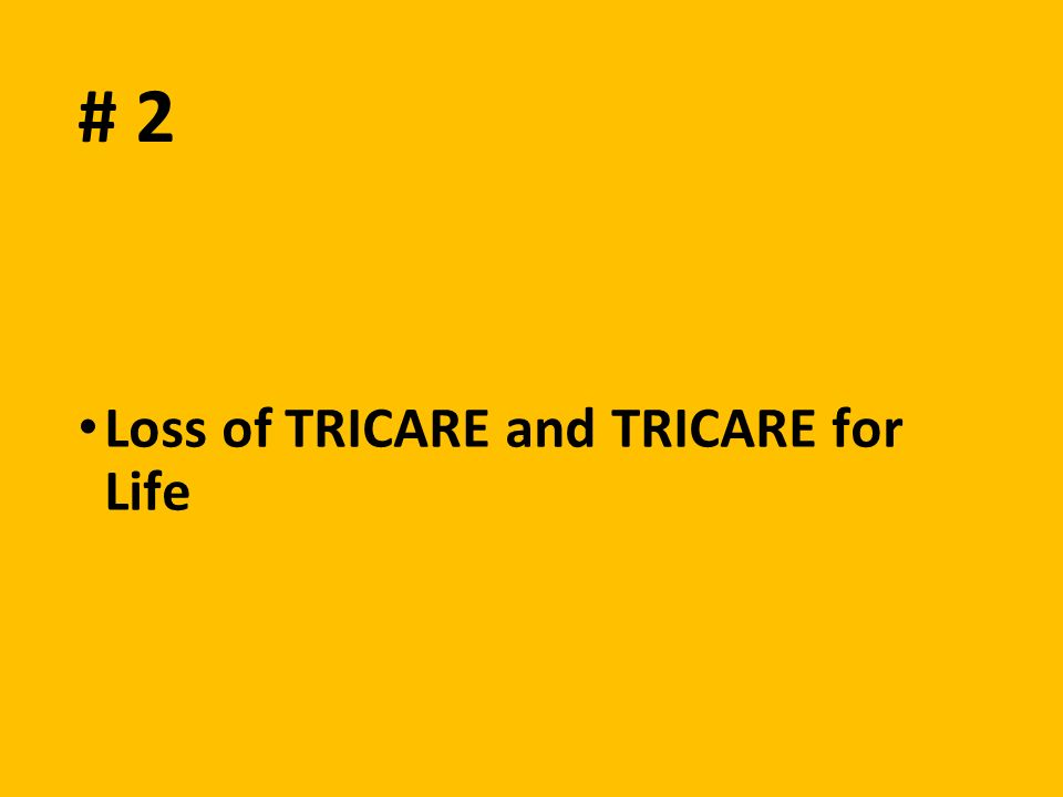 # 2 Loss of TRICARE and TRICARE for Life
