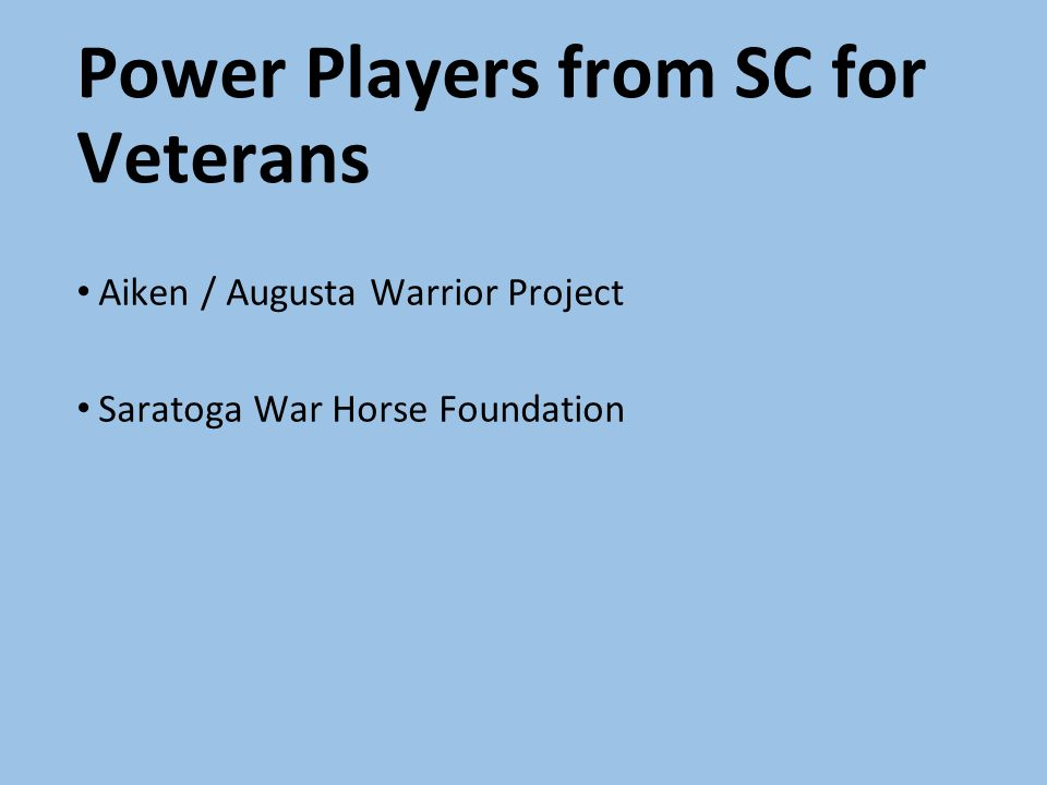 Power Players from SC for Veterans Aiken / Augusta Warrior Project Saratoga War Horse Foundation