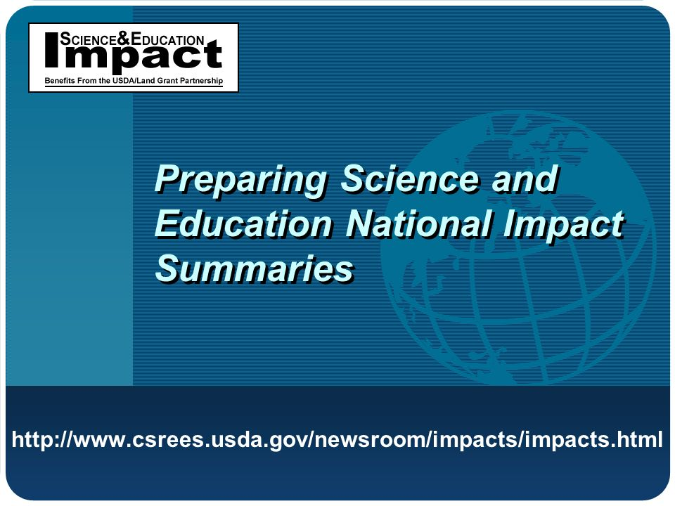 Preparing Science and Education National Impact Summaries http://www.csrees.usda.gov/newsroom/impacts/impacts.html