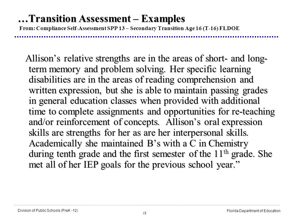 15 Division of Public Schools (PreK -12) Florida Department of Education …Transition Assessment – Examples …Transition Assessment – Examples From: Com