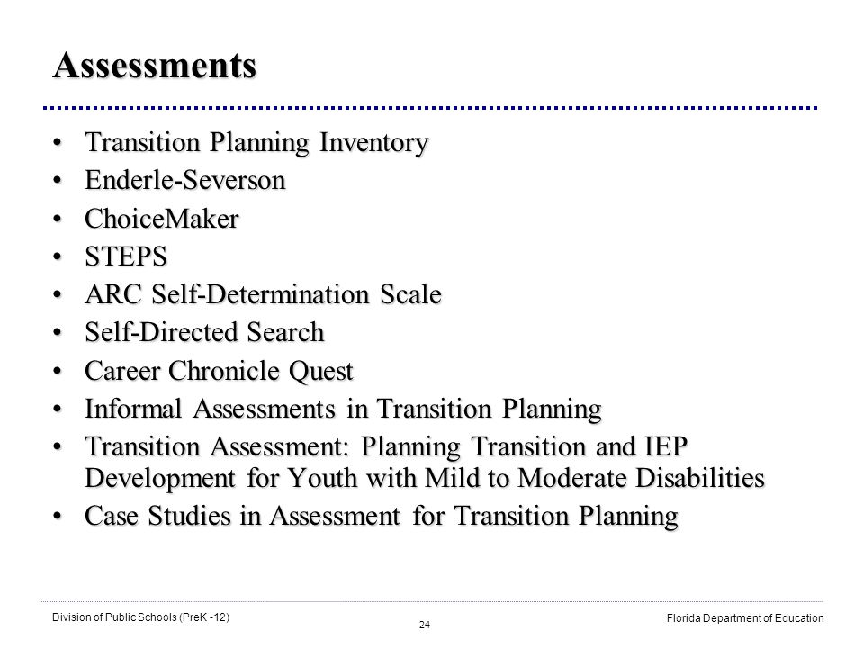 24 Division of Public Schools (PreK -12) Florida Department of Education Assessments Transition Planning InventoryTransition Planning Inventory Enderl