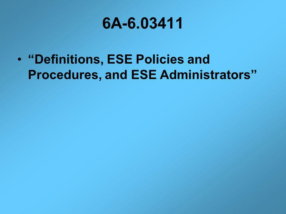 6A-6.03411 Definitions, ESE Policies and Procedures, and ESE Administrators