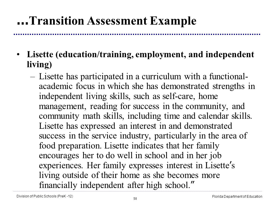 58 Division of Public Schools (PreK -12) Florida Department of Education … Transition Assessment Example Lisette (education/training, employment, and