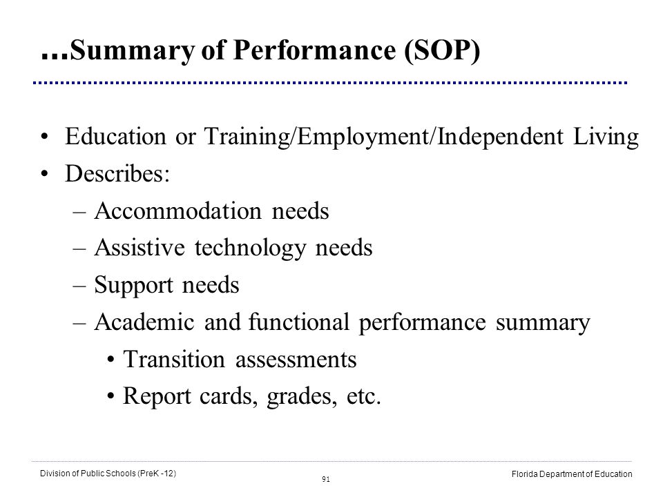 91 Division of Public Schools (PreK -12) Florida Department of Education … Summary of Performance (SOP) Education or Training/Employment/Independent L