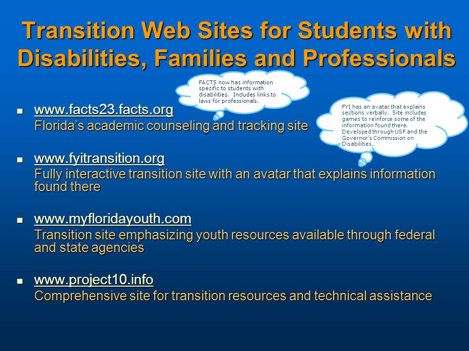 Transition Web Sites for Students with Disabilities, Families and Professionals www.facts23.facts.org www.facts23.facts.org www.facts23.facts.org Flor