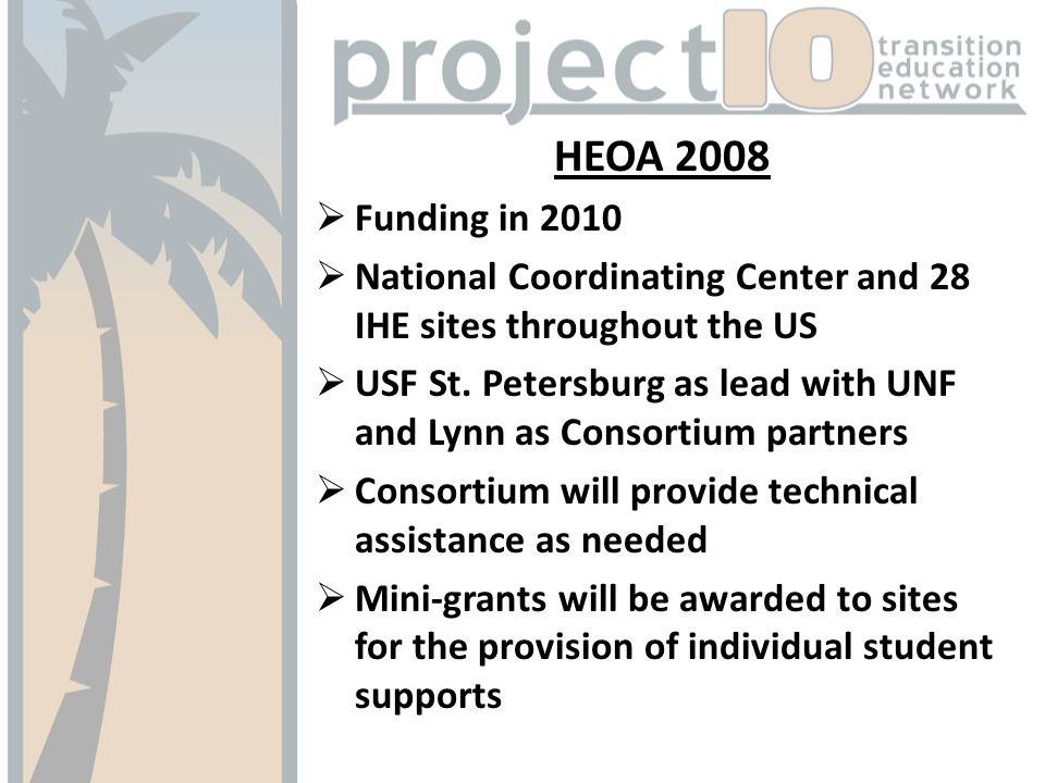 HEOA 2008 Funding in 2010 National Coordinating Center and 28 IHE sites throughout the US USF St.