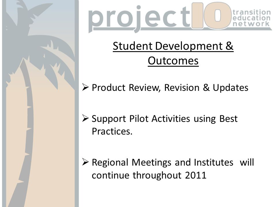 Student Development & Outcomes Product Review, Revision & Updates Support Pilot Activities using Best Practices.