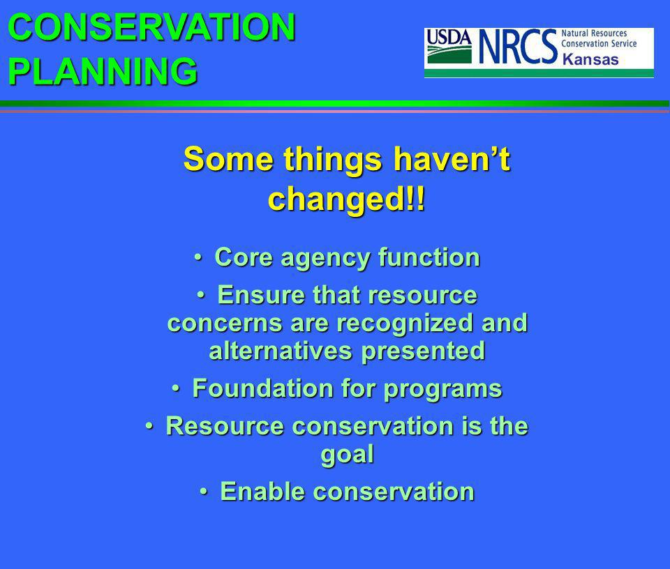 CONSERVATION PLANNING 1.Landowners LTC is funded 2.