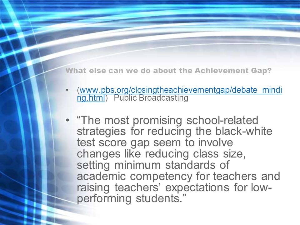 What else can we do about the Achievement Gap.