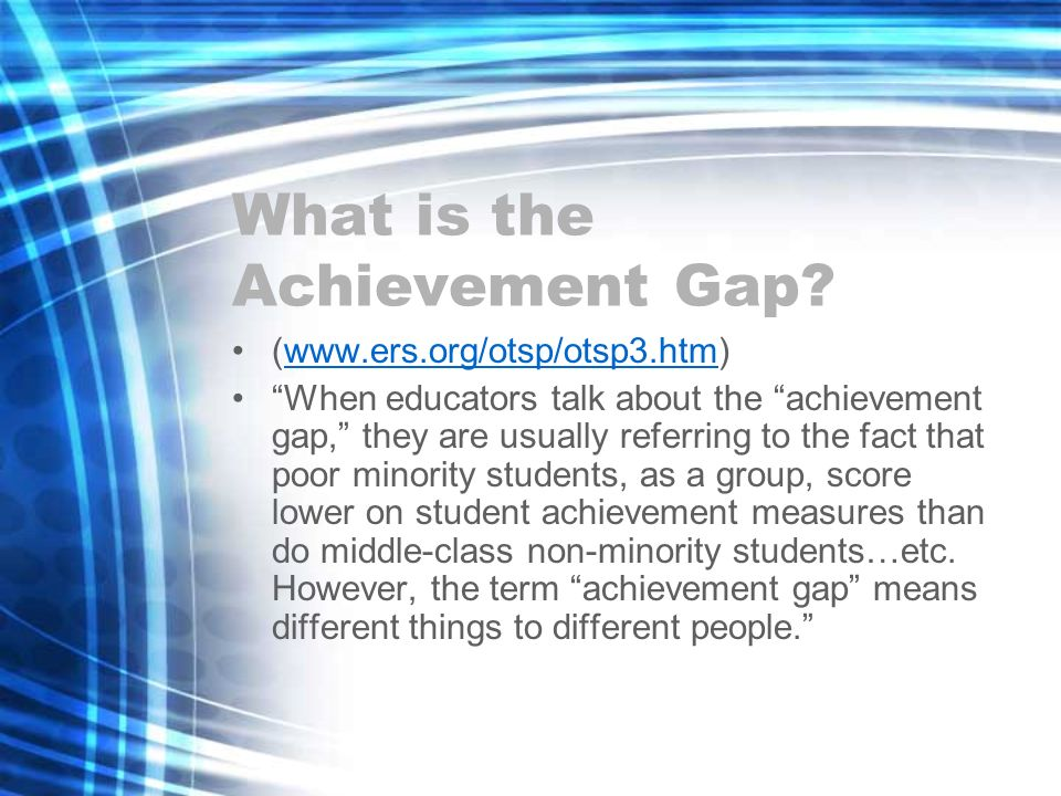 What is the Achievement Gap.