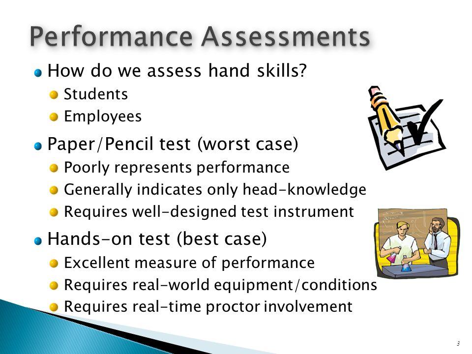 How do we assess hand skills.