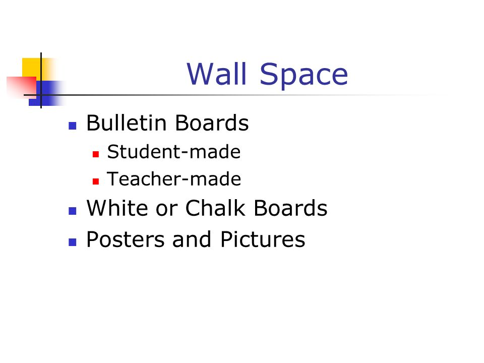 Wall Space Bulletin Boards Student-made Teacher-made White or Chalk Boards Posters and Pictures